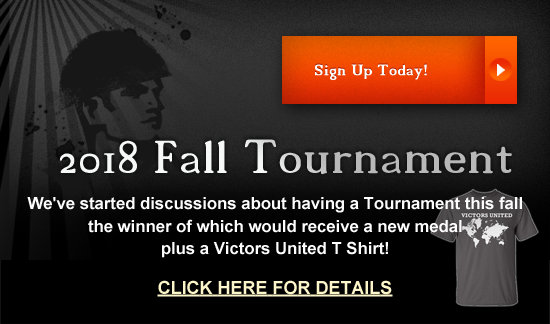 Starting discussions about having a Tournament this fall, the winner of which would receive a new medal plus a Victors United T Shirt.